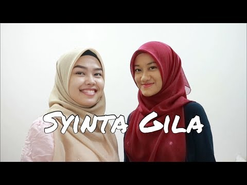 Syinta Gila - Safiey Ilias (cover by Sheryl Shazwanie & Dalia Farhana)