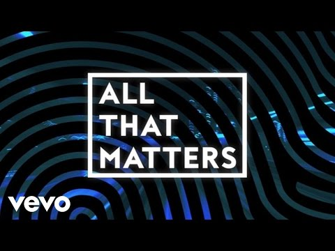 Colton Dixon  All That Matters Lyric