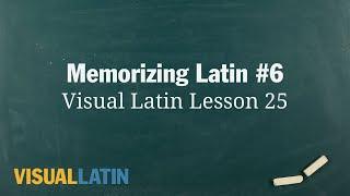 Memorizing Latin #6: Visual Latin 1: 25