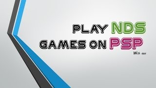 How to play NDS on PSP