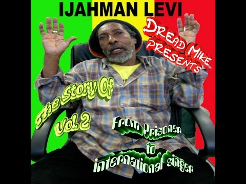 Ijahman Levi - The Story Of Vol. 2