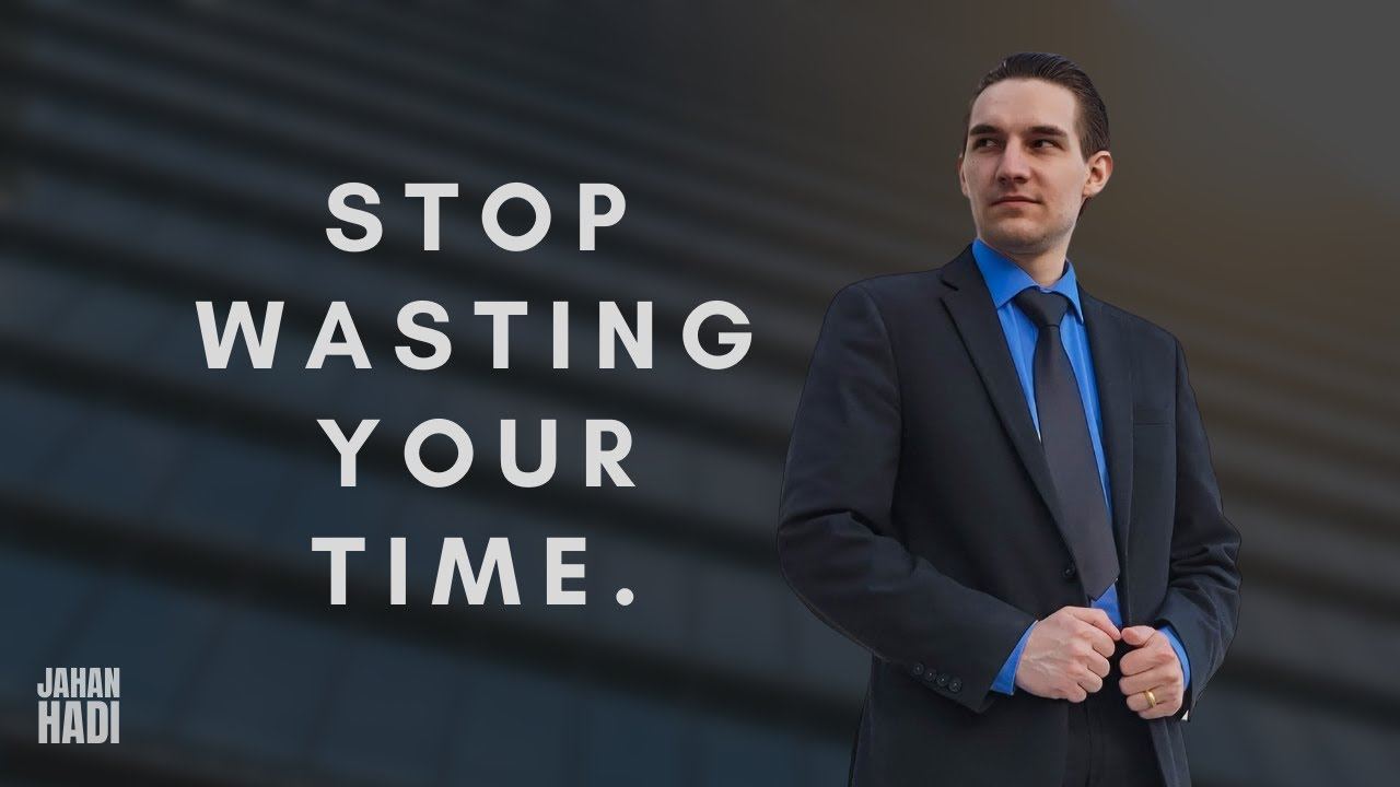 Stop Wasting Your Time On Dumb Things   Business Motivation