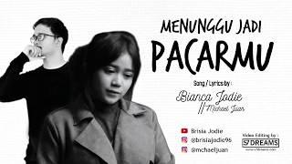 Gambar cover MENUNGGU JADI PACARMU Bianca Jodie feat Michael Juan (Lyrics Version)