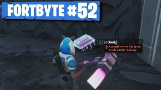 Fortnite FORTBYTE #52: Accessible With Bot Spray Inside a Robot Factory Location