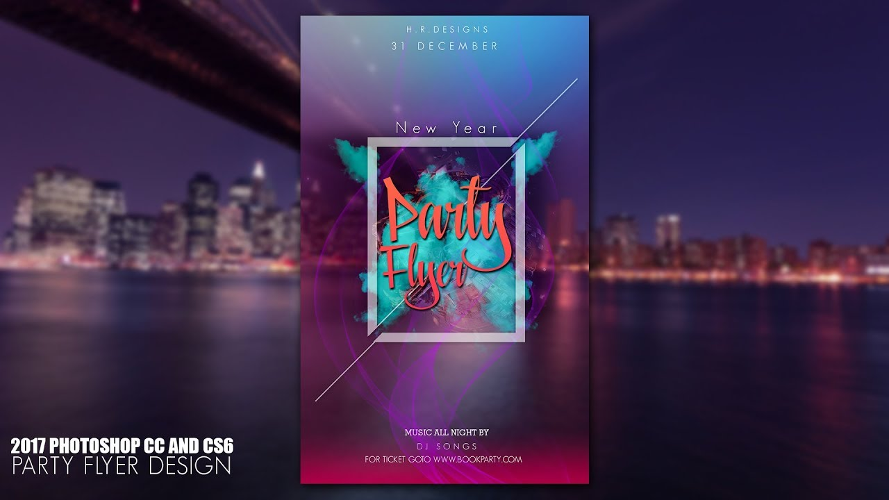 2017 how to design party flyers using photoshop cc and cs6
