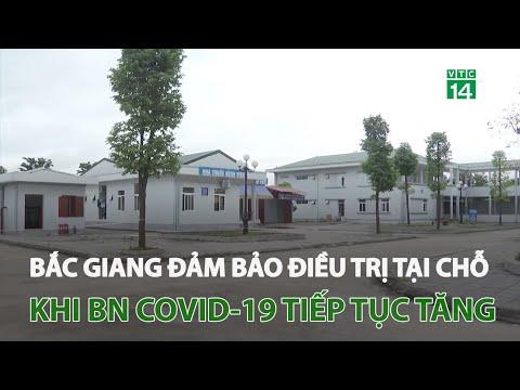 Bắc Giang: Đảm bảo điều trị tại chỗ khi bệnh nhân Covid-19 tiếp tục tăng   VTC14