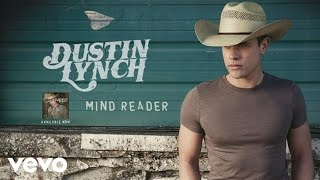 Dustin Lynch Mind Reader Audio.mp3