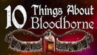 10 вещей, о которых вы не знали в Bloodborne
