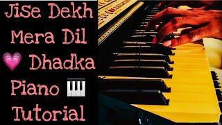 Jise dekh mera dil dhadke piano songs