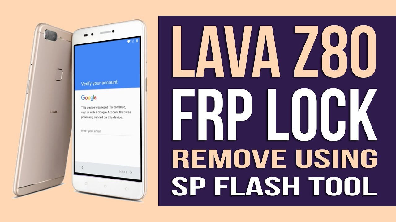 Lava Z80 Bypass Google Account using SP Flash tool