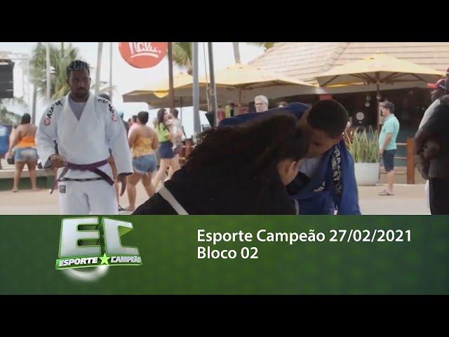 Esporte Campeão 27/02/2021 - Bloco 02