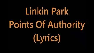 Repeat youtube video Linkin Park - Points Of Authority (Lyrics)