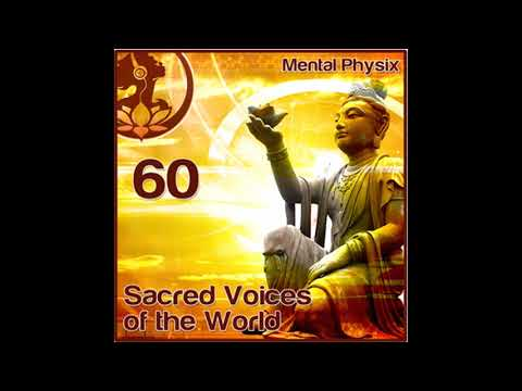 "Mental Physix - ""Sacred Voices of the World"" [DJ Mix]"