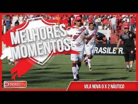 VILA NOVA 0X2 NÁUTICO - MELHORES MOMENTOS