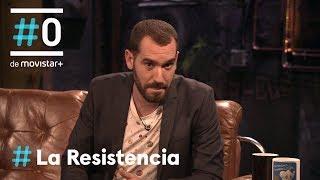 LA RESISTENCIA - El Convento | #LaResistencia 15.02.2018