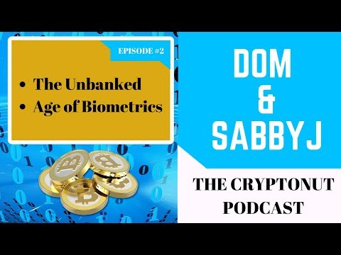 [Cryptonut Podcast #2] - Banking The Unbanked With Blockchain