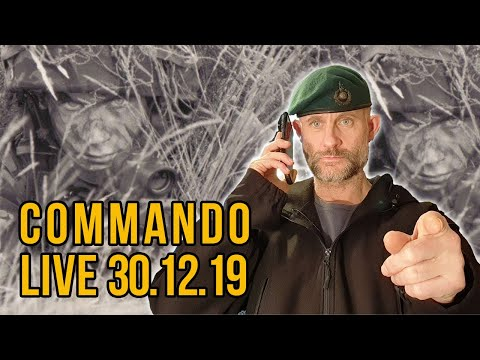 COMMANDO LIVE - CHAT WITH A FORMER ROYAL MARINE 30/12/19