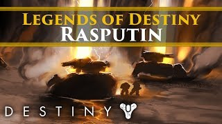 Legends of Destiny - Rasputin The Warmind