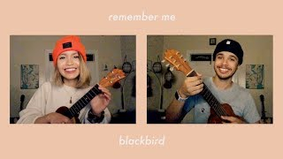 remember me (coco) x blackbird (the beatles) / a duet