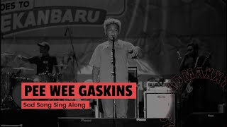 Video Pee Wee Gaskins - Sad Song Sing Along (Live at JakCloth 2017) download MP3, 3GP, MP4, WEBM, AVI, FLV Oktober 2017