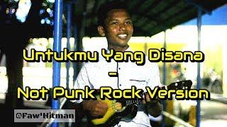 Untukmu Yang disana - Not PunkRock Version (Cover Kentrung) FawHitman