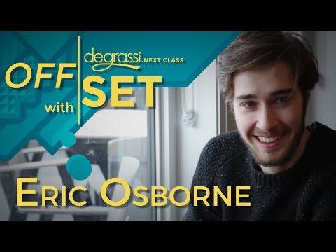 Off Set with Eric Osborne  Degrassi: Next Class