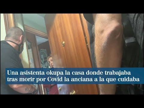 Una asistenta okupa la casa donde trabajaba tras morir por Covid la anciana a la que cuidaba
