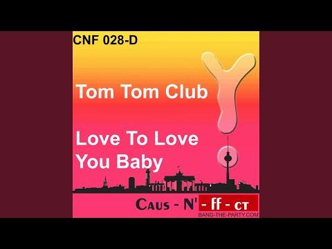 Love to Love You Baby (Tom Tom Club Original Mix) mp3