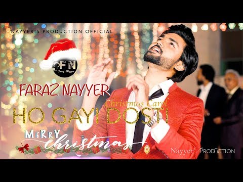 HO GAYI DOSTI | FARAZ NAYYER | NEW URDU/HINDI CHRISTMAS CAROL 2017