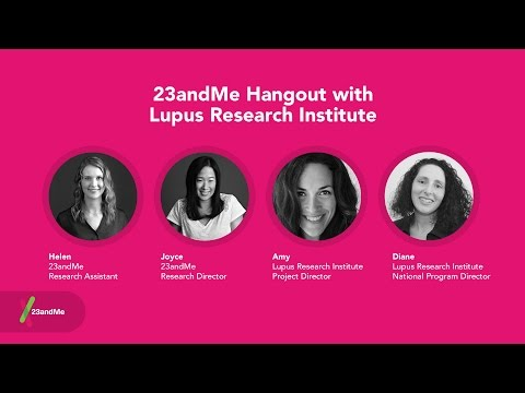 23andMe Hangout with Lupus Research Institute