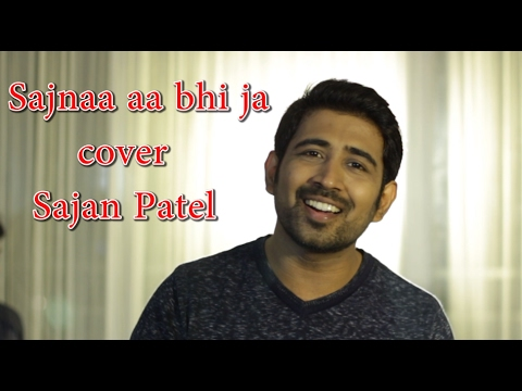 Sajna Aa Bhi Ja Cover By Sajan Patel