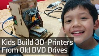 Kids Build 3D-Printers From Old DVD Drives