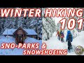 Hiking in Winter | Part 3 | Snowshoeing & Sno-parks in Oregon