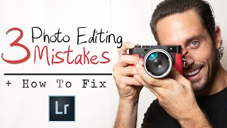 3 Editing Mistakes Every Photographer Makes + How to Fix! | Lightroom