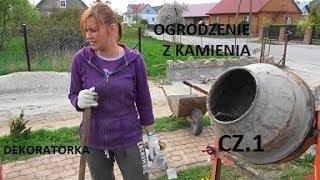 HIT - OGRODZENIE Z KAMIENIA - kobiecymi rękami ;) cz.1.