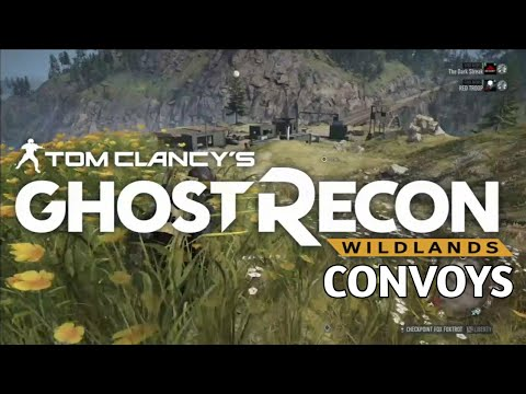 Ghost Recon Wildlands: How Not To Take Convoys |