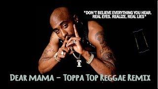 2pac - Dear mama Toppa Top reggae Remix