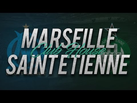 OLYMPIQUE DE MARSEILLE - SAINT-ETIENNE ( ASSE ) // Club House