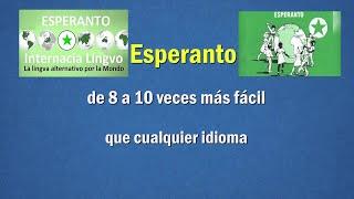 ESPERANTO EN ESPAÑOL /  Esperanto de 8 a 10 veces más fácil que cualquier idioma