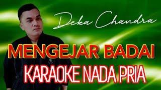 Download Mengejar Badai KARAOKE NADA PRIA (Deka Chandra)