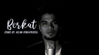 BERKAT - Cover By. Kelvin Fordatkossu ( Official Video Clip )