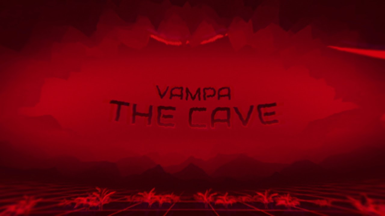 VAMPA - The Cave (Official Audio)