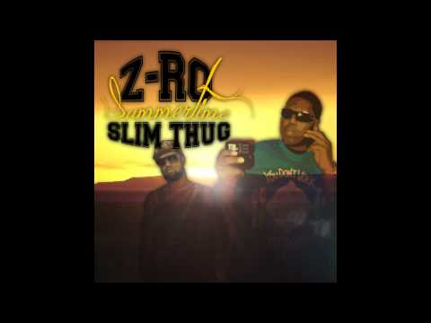 ZRo & Slim Thug  Summertime 2012 w Download