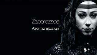 zaporozsec azon az jszakn official music video