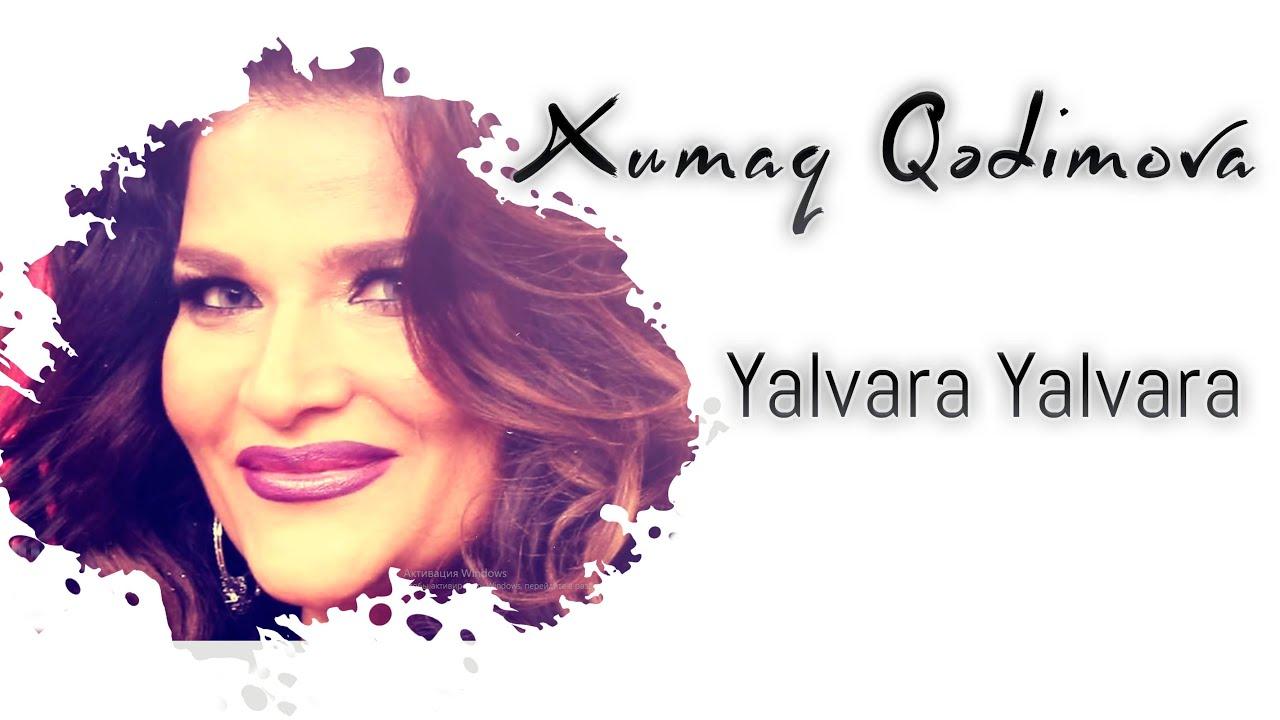 Xumar Qədimova - Yalvara Yalvara