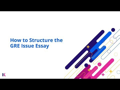 GRE Prep: How To Write & Structure The GRE Issue Essay | Kaplan Test Prep