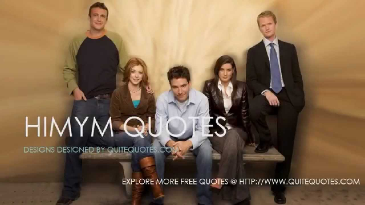 Quotes From How I Met Your Mother Tribute To Himym Youtube