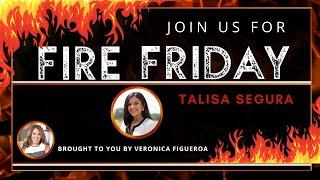 Fire Friday with Talisa Segura