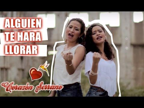 Corazón Serrano - Alguien Te Va A Hacer Llorar