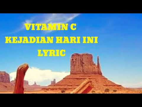 VITAMIN C - KEJADIAN HARI INI (LYRIC)